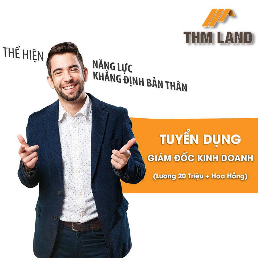 THM Land tuyển dụng Giám đốc Kinh doanh