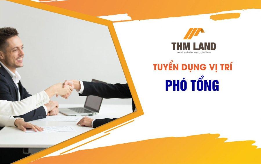 THM land tuyển dụng Phó Tổng Giám đốc THM Land