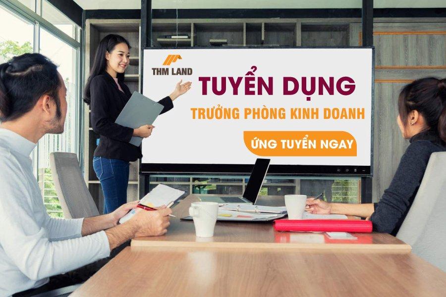 THM Land tuyển dụng Trưởng phòng kinh doanh