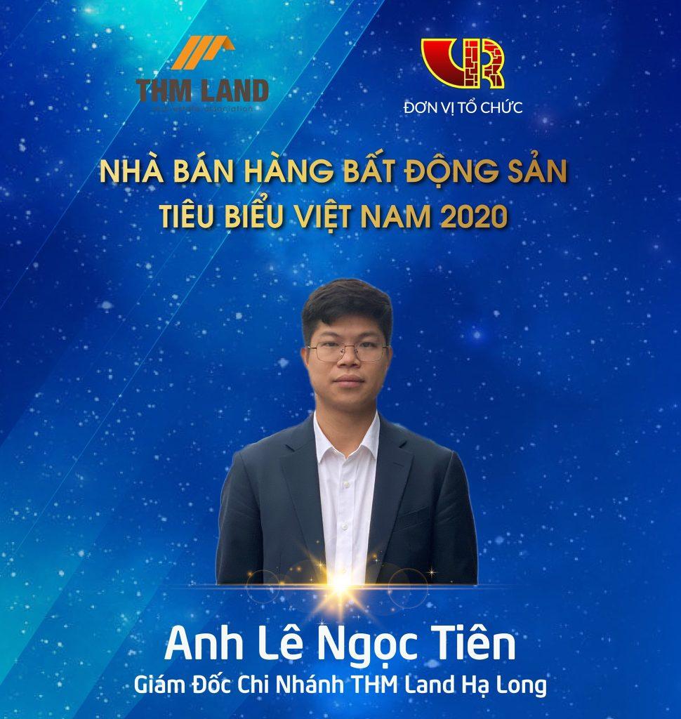 """Anh Lê Ngọc Tiên (Giám đốc THM Land chi nhánh Hạ Long) đã đoạt giải """"Nhà bán hàng bất động sản tiêubiểu năm 2020"""""""